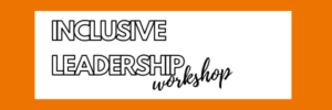 Inclusive leadership workshop